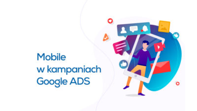 mobile w kampaniach google ads 4dl.pl